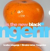 Tangerine is the New Black